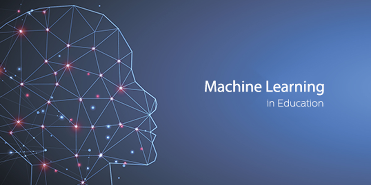 What Role Does Machine Learning Play in The Education Industry in 2020?